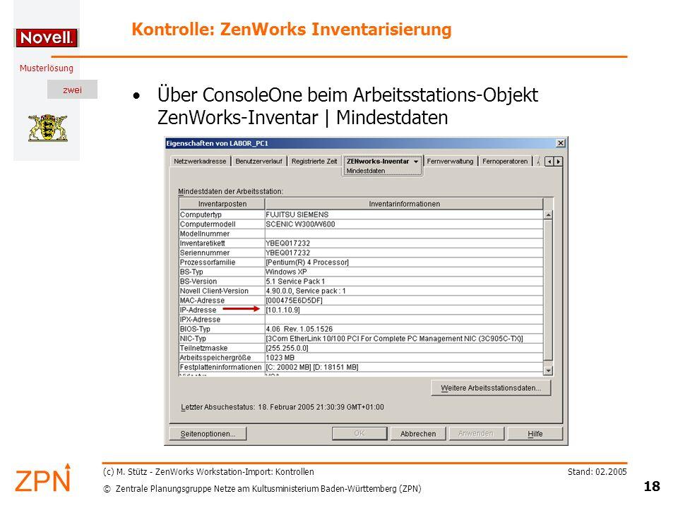© Zentrale Planungsgruppe Netze am Kultusministerium Baden-Württemberg (ZPN) Musterlösung Stand: 02.2005 18 (c) M. Stütz - ZenWorks Workstation-Import