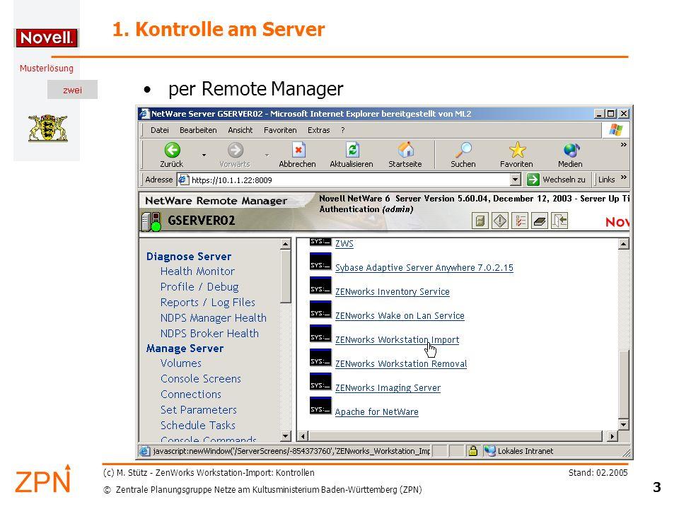 © Zentrale Planungsgruppe Netze am Kultusministerium Baden-Württemberg (ZPN) Musterlösung Stand: 02.2005 3 (c) M. Stütz - ZenWorks Workstation-Import: