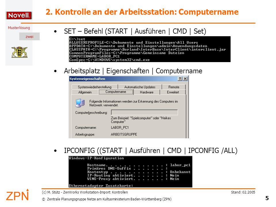 © Zentrale Planungsgruppe Netze am Kultusministerium Baden-Württemberg (ZPN) Musterlösung Stand: 02.2005 16 (c) M.