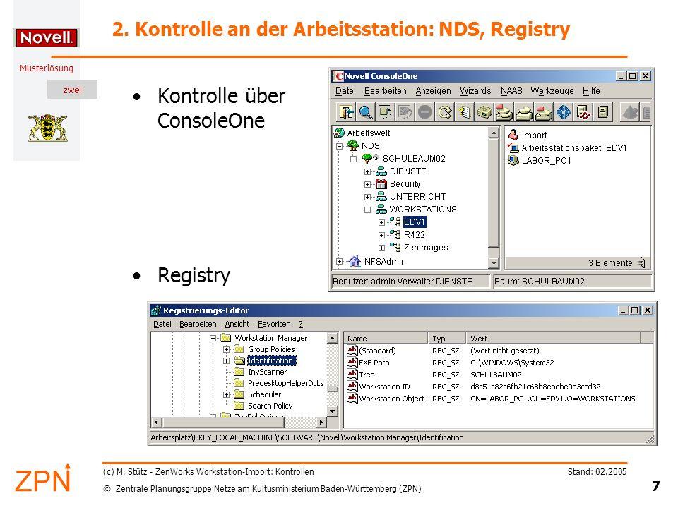 © Zentrale Planungsgruppe Netze am Kultusministerium Baden-Württemberg (ZPN) Musterlösung Stand: 02.2005 7 (c) M. Stütz - ZenWorks Workstation-Import: