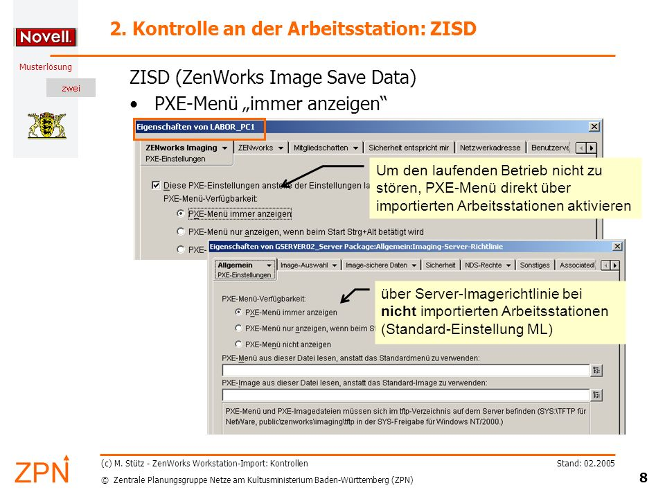 © Zentrale Planungsgruppe Netze am Kultusministerium Baden-Württemberg (ZPN) Musterlösung Stand: 02.2005 8 (c) M. Stütz - ZenWorks Workstation-Import: