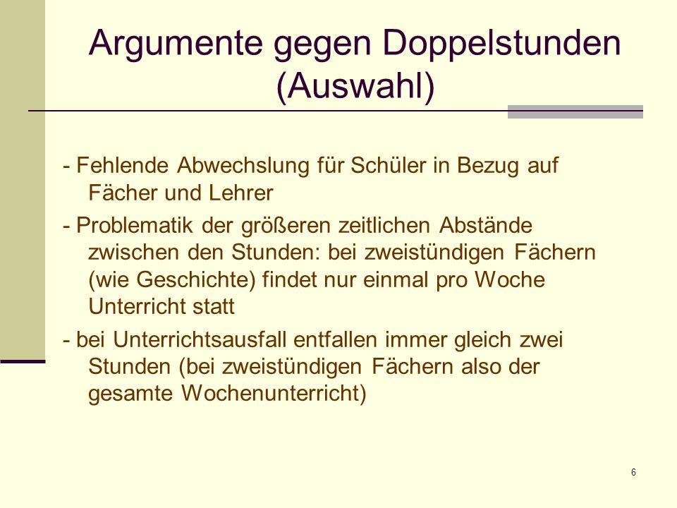 7 Argumentation im Überblick -Argumente überwiegend organisatorischer, (lern-) psychologischer oder allgemein-schulischer Art - auch einige pädagogisch-didaktische Argumente - aber i.