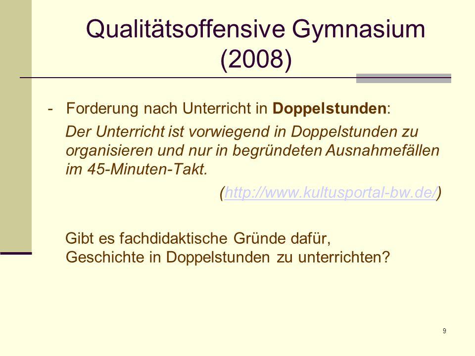 9 Qualitätsoffensive Gymnasium (2008) - Forderung nach Unterricht in Doppelstunden: Der Unterricht ist vorwiegend in Doppelstunden zu organisieren und