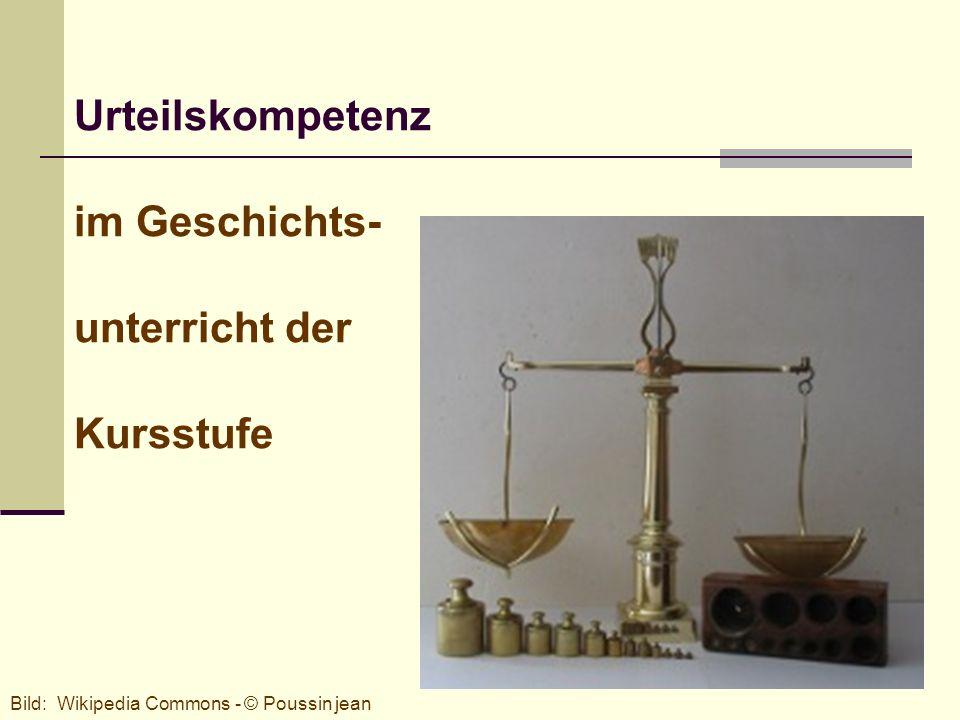 1 Urteilskompetenz im Geschichts- unterricht der Kursstufe Bild: Wikipedia Commons - © Poussin jean
