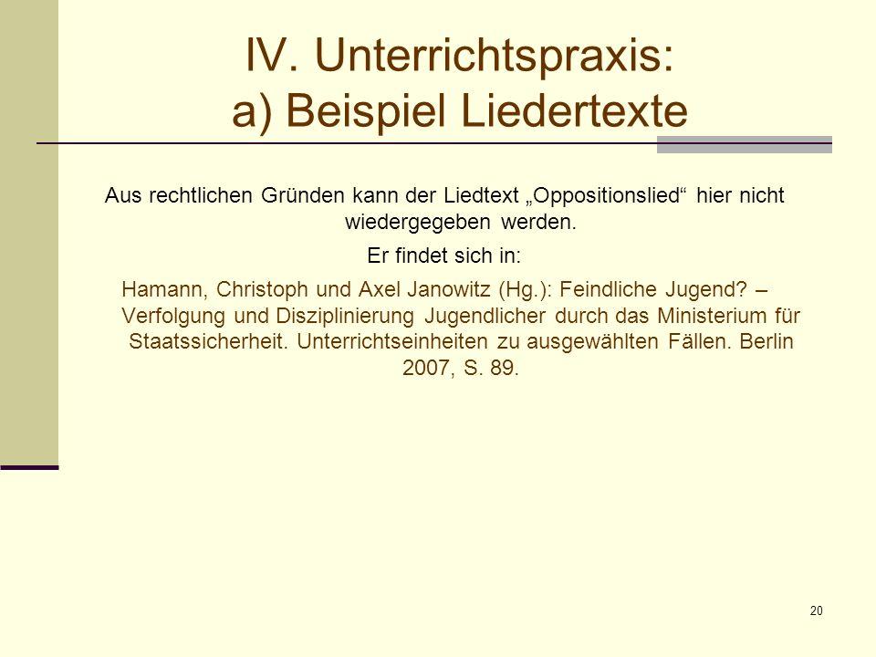 20 IV. Unterrichtspraxis: a) Beispiel Liedertexte Aus rechtlichen Gründen kann der Liedtext Oppositionslied hier nicht wiedergegeben werden. Er findet