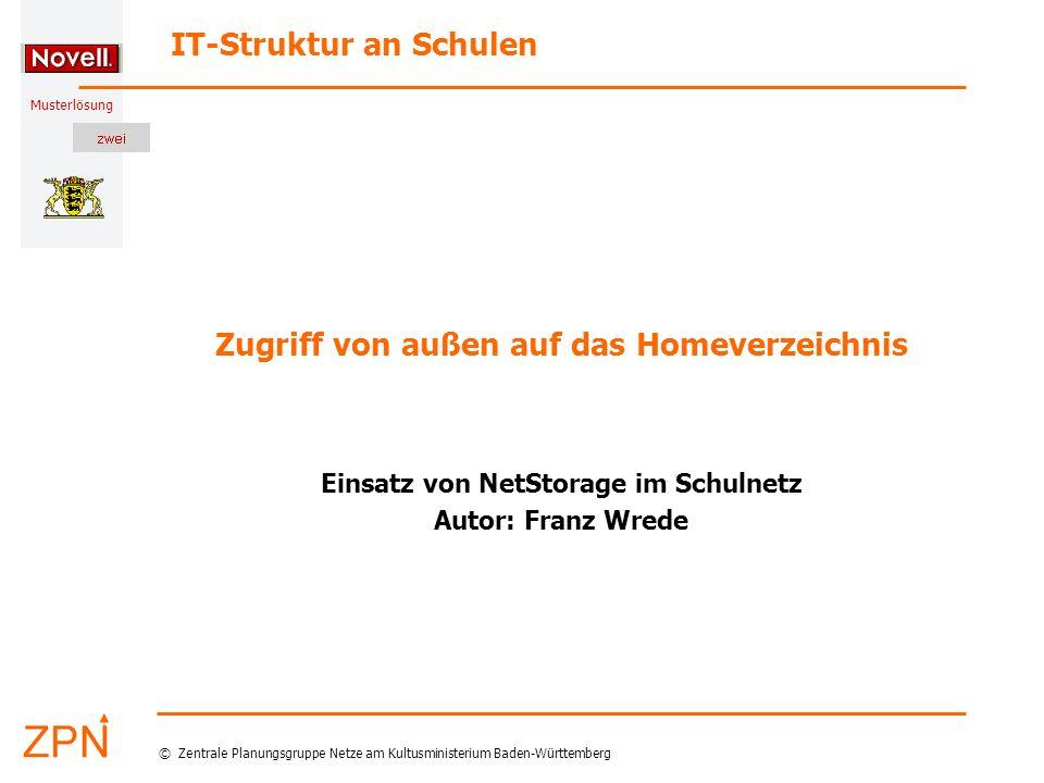 Musterlösung IT-Struktur an Schulen © Zentrale Planungsgruppe Netze am Kultusministerium Baden-Württemberg Zugriff von außen auf das Homeverzeichnis E