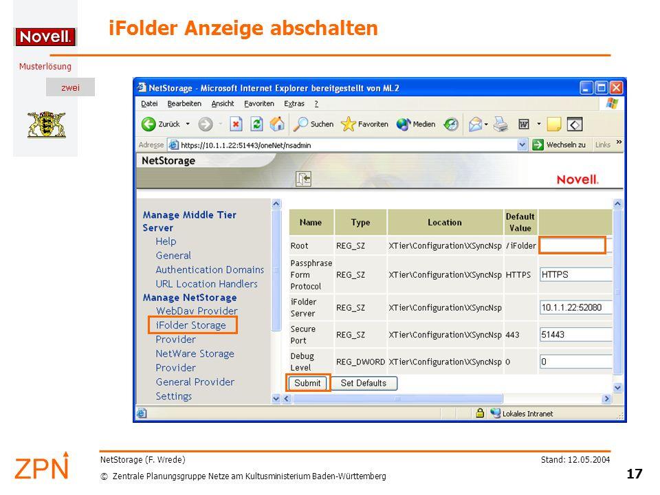 © Zentrale Planungsgruppe Netze am Kultusministerium Baden-Württemberg Musterlösung Stand: 12.05.2004 17 NetStorage (F. Wrede) iFolder Anzeige abschal