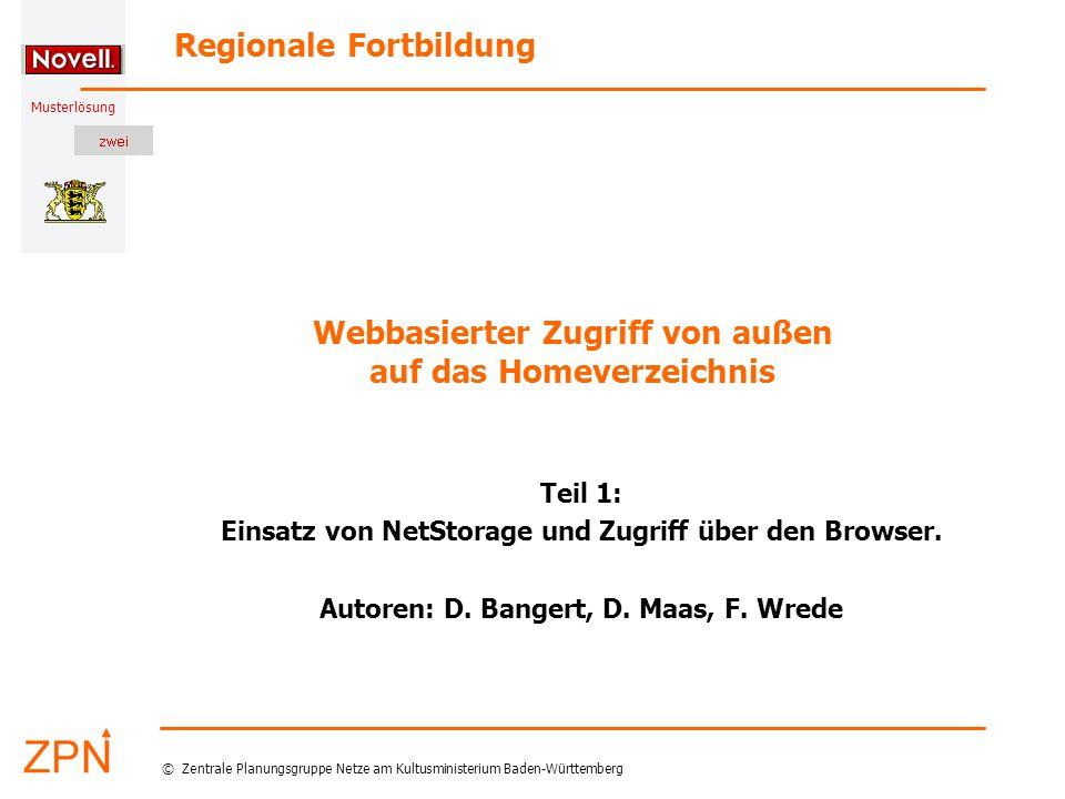 Musterlösung Regionale Fortbildung © Zentrale Planungsgruppe Netze am Kultusministerium Baden-Württemberg Musterlösung Webbasierter Zugriff von außen