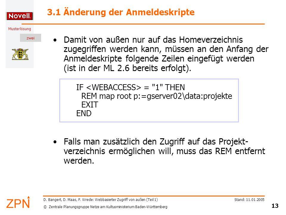 © Zentrale Planungsgruppe Netze am Kultusministerium Baden-Württemberg Musterlösung Stand: 11.01.2005 13 D. Bangert, D. Maas, F. Wrede: Webbasierter Z