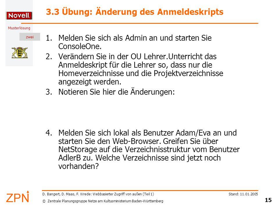 © Zentrale Planungsgruppe Netze am Kultusministerium Baden-Württemberg Musterlösung Stand: 11.01.2005 15 D. Bangert, D. Maas, F. Wrede: Webbasierter Z
