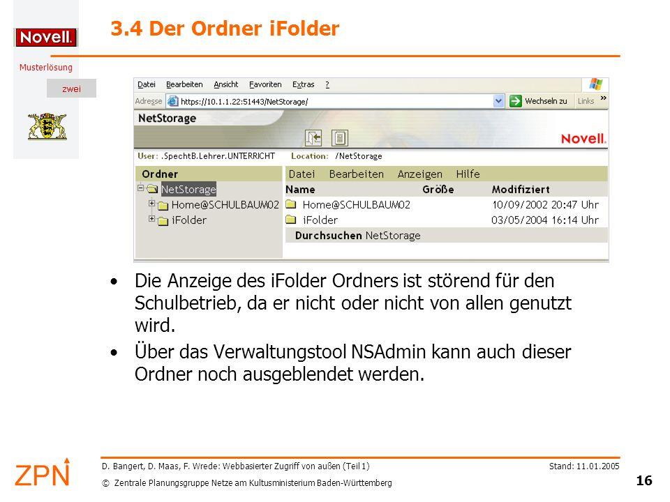 © Zentrale Planungsgruppe Netze am Kultusministerium Baden-Württemberg Musterlösung Stand: 11.01.2005 16 D. Bangert, D. Maas, F. Wrede: Webbasierter Z