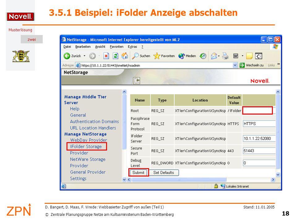 © Zentrale Planungsgruppe Netze am Kultusministerium Baden-Württemberg Musterlösung Stand: 11.01.2005 18 D. Bangert, D. Maas, F. Wrede: Webbasierter Z