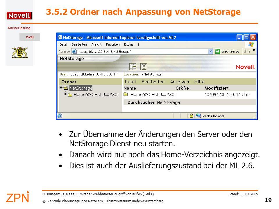 © Zentrale Planungsgruppe Netze am Kultusministerium Baden-Württemberg Musterlösung Stand: 11.01.2005 19 D. Bangert, D. Maas, F. Wrede: Webbasierter Z