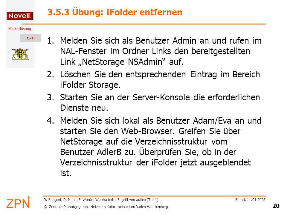 © Zentrale Planungsgruppe Netze am Kultusministerium Baden-Württemberg Musterlösung Stand: 11.01.2005 20 D. Bangert, D. Maas, F. Wrede: Webbasierter Z