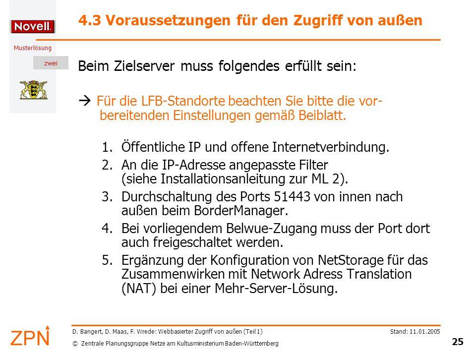 © Zentrale Planungsgruppe Netze am Kultusministerium Baden-Württemberg Musterlösung Stand: 11.01.2005 25 D. Bangert, D. Maas, F. Wrede: Webbasierter Z