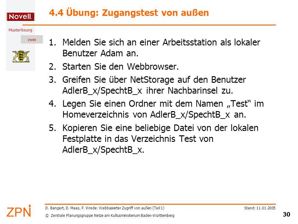 © Zentrale Planungsgruppe Netze am Kultusministerium Baden-Württemberg Musterlösung Stand: 11.01.2005 30 D. Bangert, D. Maas, F. Wrede: Webbasierter Z