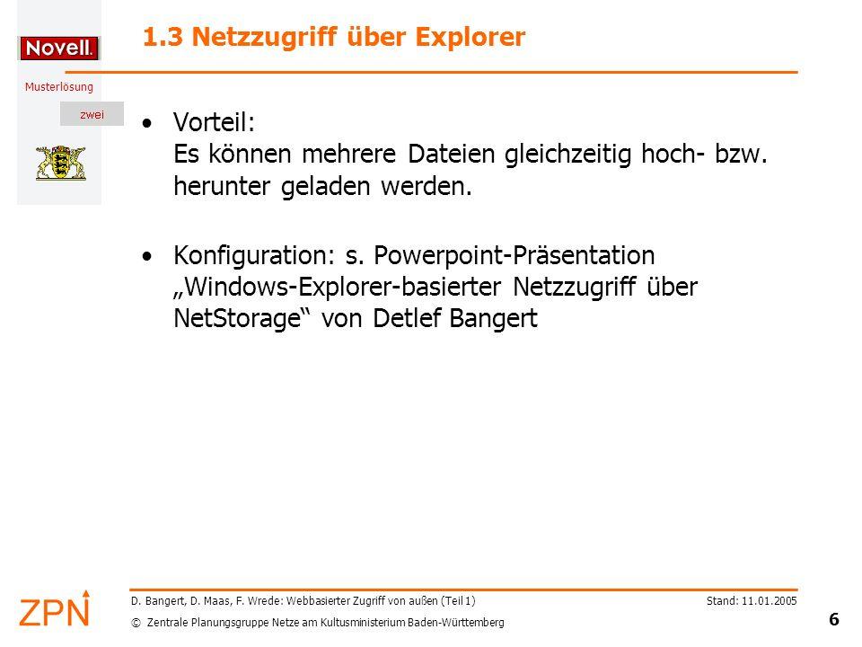 © Zentrale Planungsgruppe Netze am Kultusministerium Baden-Württemberg Musterlösung Stand: 11.01.2005 6 D. Bangert, D. Maas, F. Wrede: Webbasierter Zu