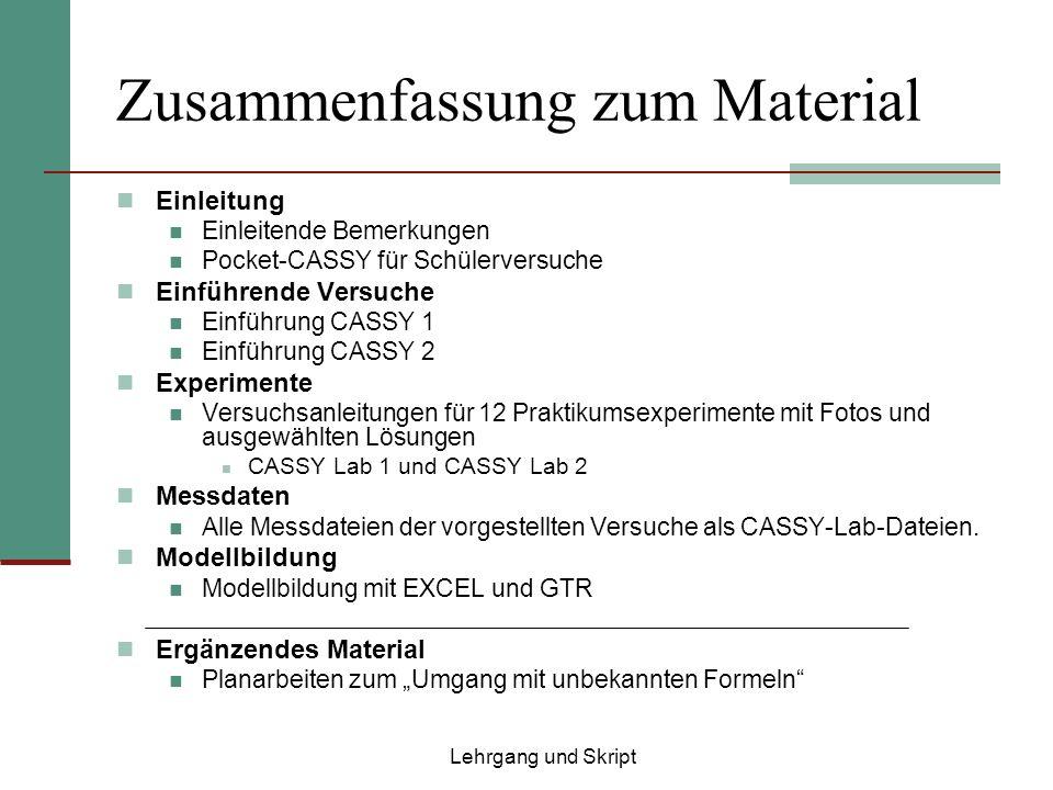 Zusammenfassung zum Material Einleitung Einleitende Bemerkungen Pocket-CASSY für Schülerversuche Einführende Versuche Einführung CASSY 1 Einführung CA