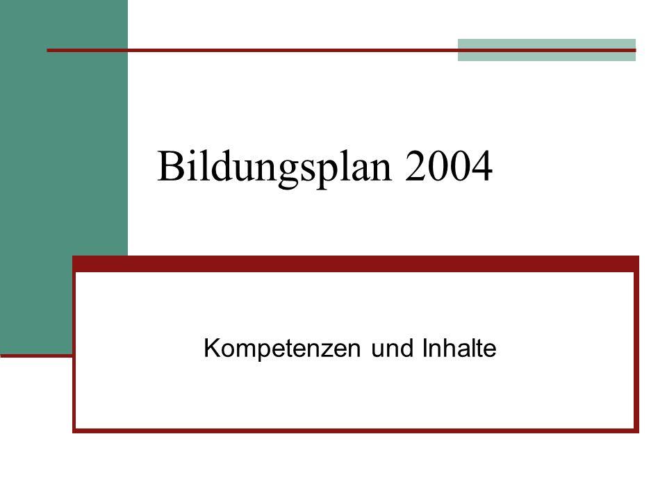Bildungsplan 2004 Kompetenzen und Inhalte