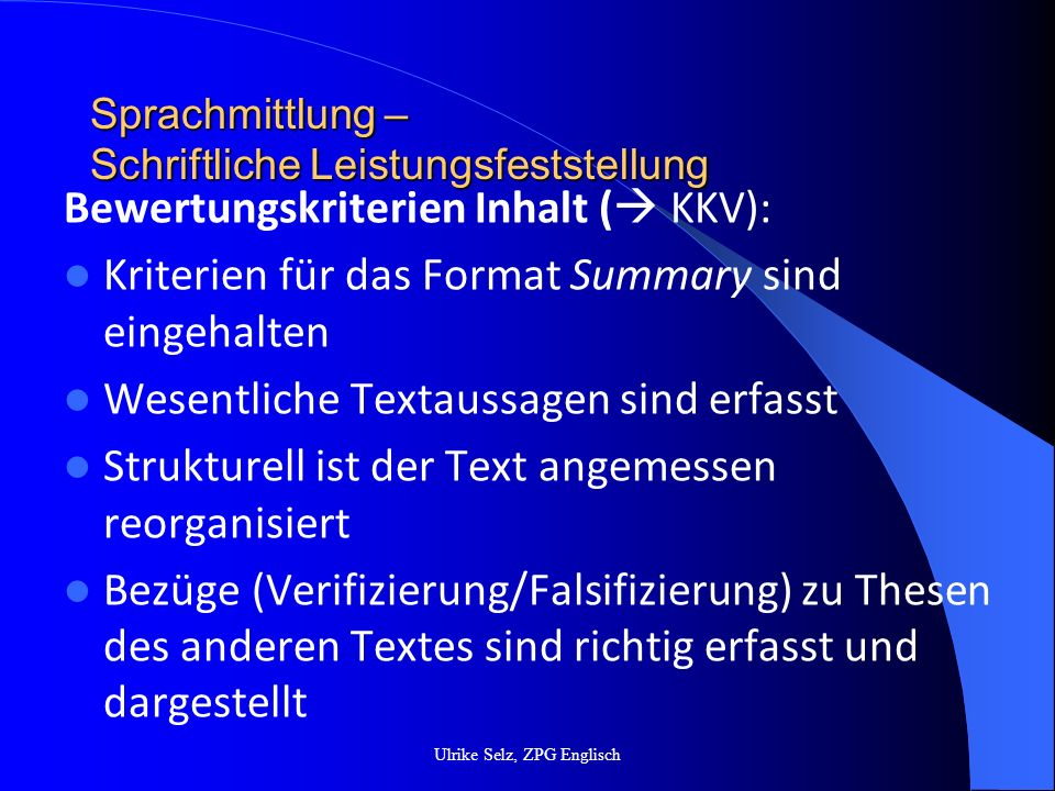 Sprachmittlung – Schriftliche Leistungsfeststellung Bewertungskriterien Inhalt ( KKV): Kriterien für das Format Summary sind eingehalten Wesentliche T