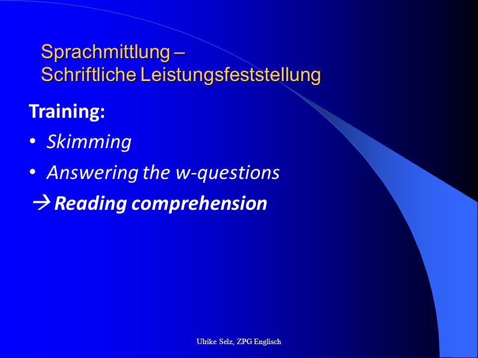 Sprachmittlung – Schriftliche Leistungsfeststellung Ulrike Selz, ZPG Englisch Training: Explaining German words from familiar word- fields Explaining German words from unfamiliar word-fields bridging/paraphrasing