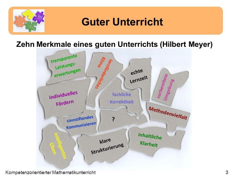 Zehn Merkmale eines guten Unterrichts (Hilbert Meyer) Guter Unterricht Kompetenzorientierter Mathematikunterricht3