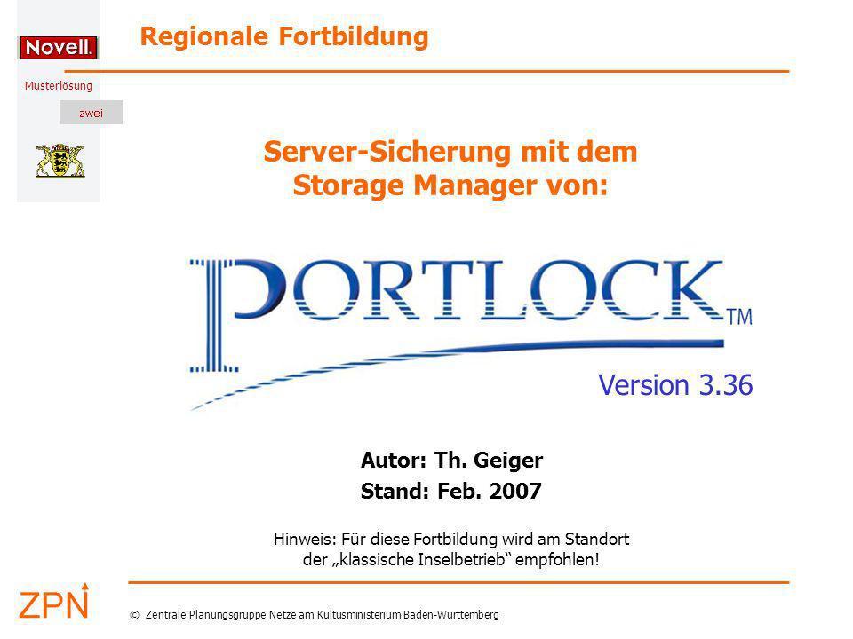 Musterlösung Regionale Fortbildung © Zentrale Planungsgruppe Netze am Kultusministerium Baden-Württemberg Server-Sicherung mit dem Storage Manager von