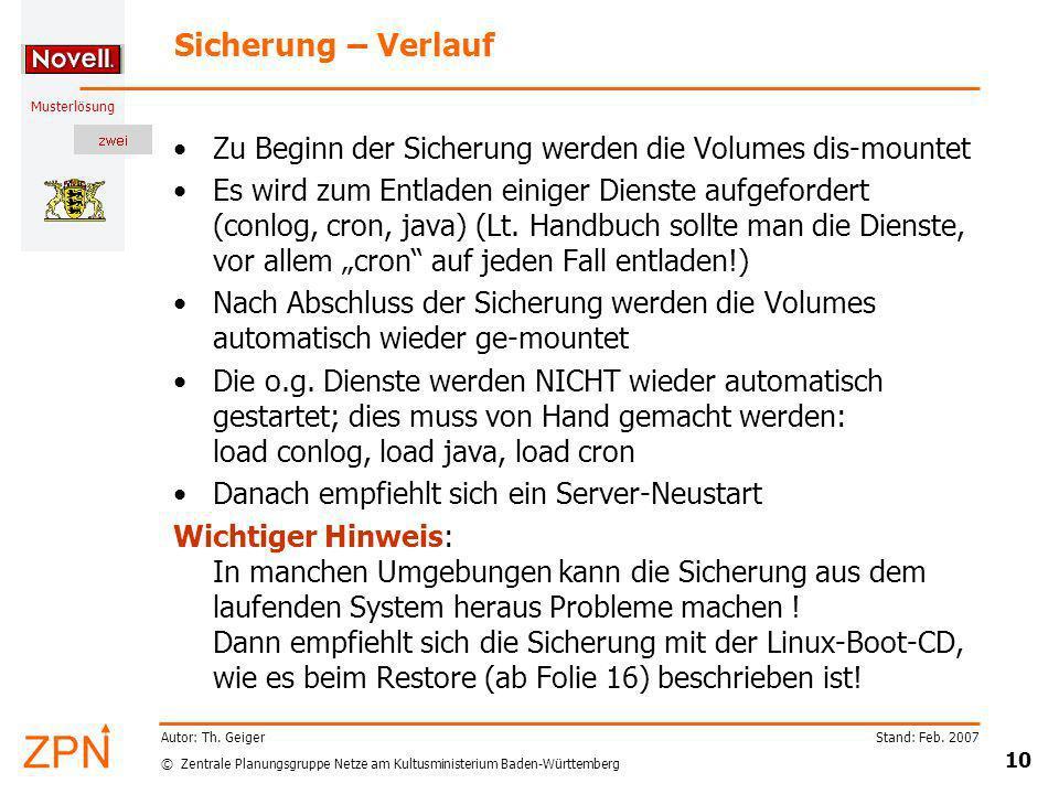 © Zentrale Planungsgruppe Netze am Kultusministerium Baden-Württemberg Musterlösung Stand: Feb. 2007 10 Autor: Th. Geiger Sicherung – Verlauf Zu Begin