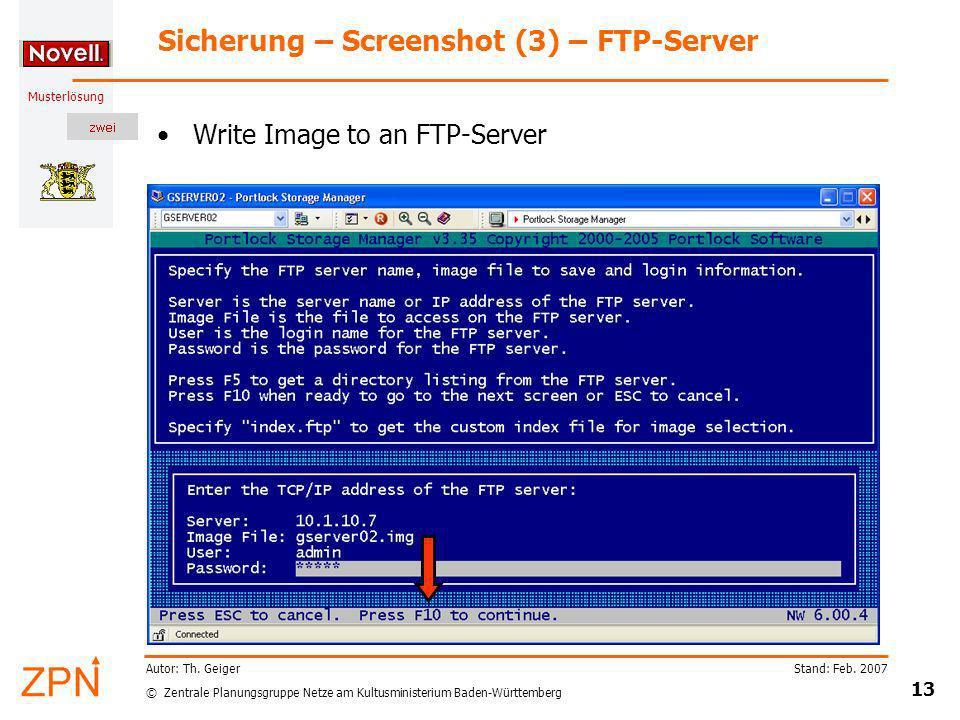 © Zentrale Planungsgruppe Netze am Kultusministerium Baden-Württemberg Musterlösung Stand: Feb. 2007 13 Autor: Th. Geiger Sicherung – Screenshot (3) –