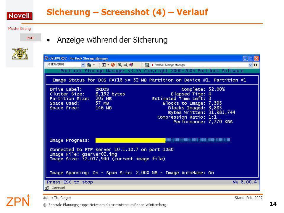 © Zentrale Planungsgruppe Netze am Kultusministerium Baden-Württemberg Musterlösung Stand: Feb. 2007 14 Autor: Th. Geiger Sicherung – Screenshot (4) –