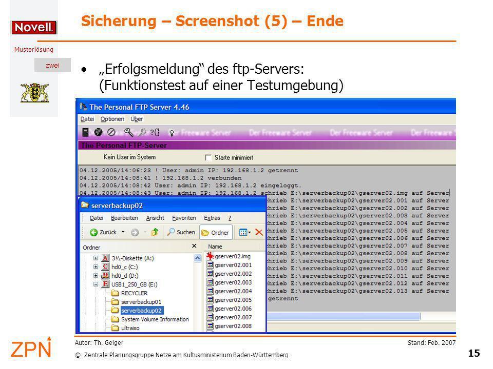 © Zentrale Planungsgruppe Netze am Kultusministerium Baden-Württemberg Musterlösung Stand: Feb. 2007 15 Autor: Th. Geiger Sicherung – Screenshot (5) –