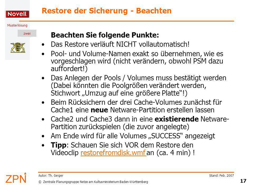 © Zentrale Planungsgruppe Netze am Kultusministerium Baden-Württemberg Musterlösung Stand: Feb. 2007 17 Autor: Th. Geiger Restore der Sicherung - Beac