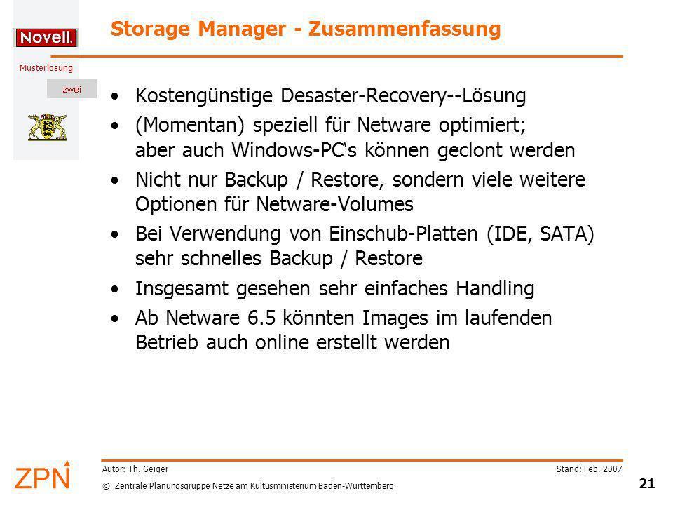 © Zentrale Planungsgruppe Netze am Kultusministerium Baden-Württemberg Musterlösung Stand: Feb. 2007 21 Autor: Th. Geiger Storage Manager - Zusammenfa
