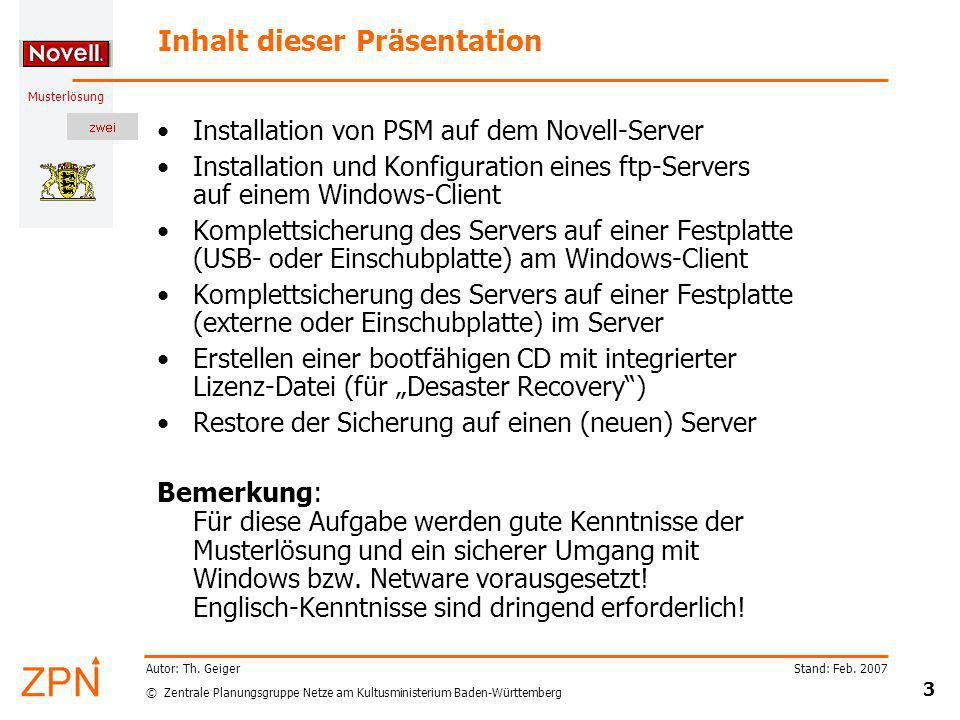 © Zentrale Planungsgruppe Netze am Kultusministerium Baden-Württemberg Musterlösung Stand: Feb. 2007 3 Autor: Th. Geiger Inhalt dieser Präsentation In