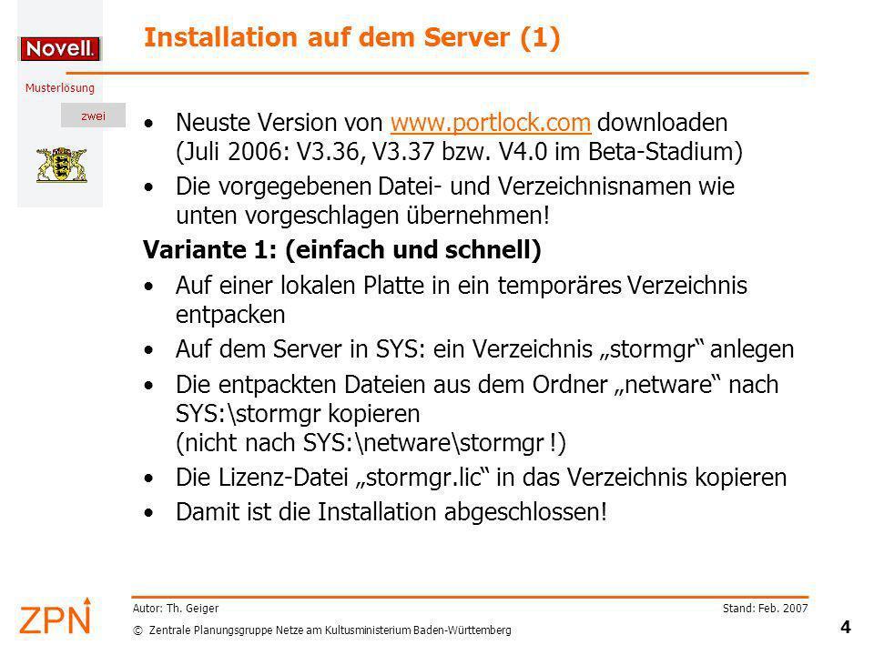 © Zentrale Planungsgruppe Netze am Kultusministerium Baden-Württemberg Musterlösung Stand: Feb. 2007 4 Autor: Th. Geiger Installation auf dem Server (