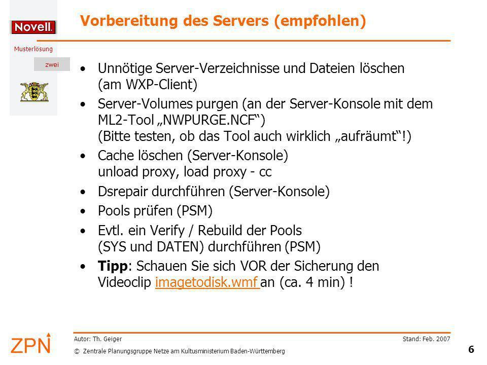 © Zentrale Planungsgruppe Netze am Kultusministerium Baden-Württemberg Musterlösung Stand: Feb. 2007 6 Autor: Th. Geiger Vorbereitung des Servers (emp