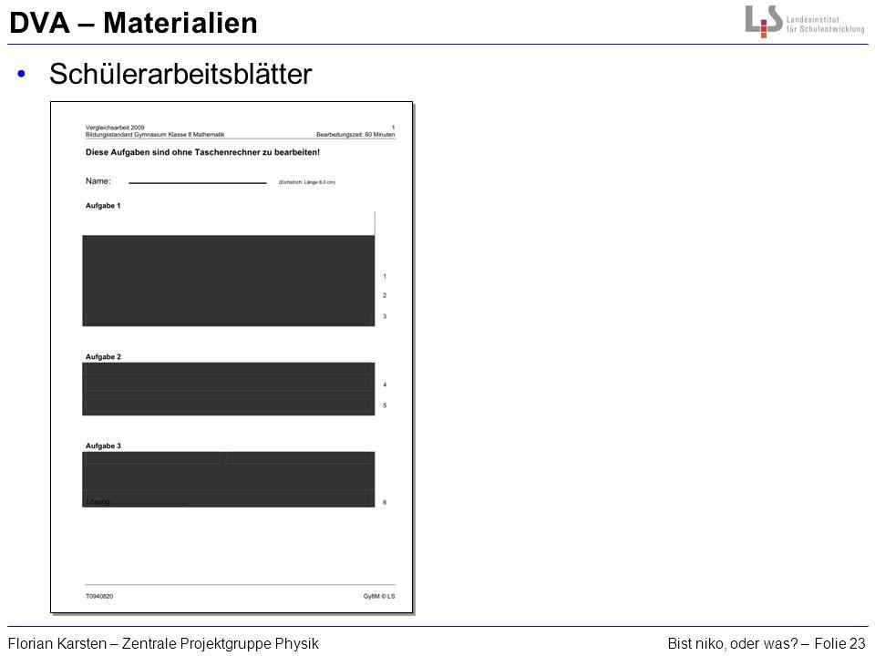 Bist niko, oder was? – Folie 23Florian Karsten – Zentrale Projektgruppe Physik DVA – Materialien Schülerarbeitsblätter