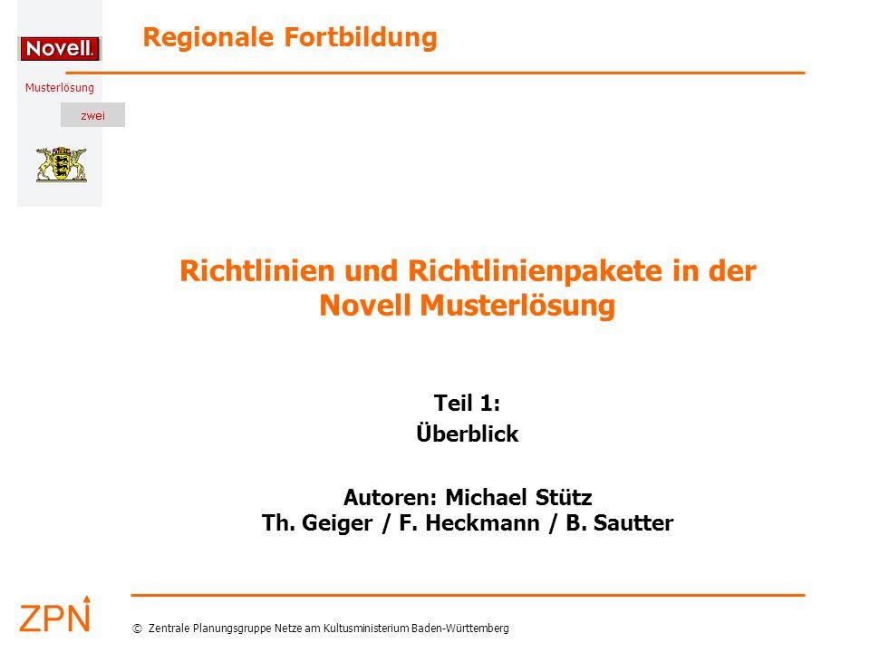 © Zentrale Planungsgruppe Netze am Kultusministerium Baden-Württemberg Musterlösung Stand: 19.01.2005 22 Michael Stütz und Th.