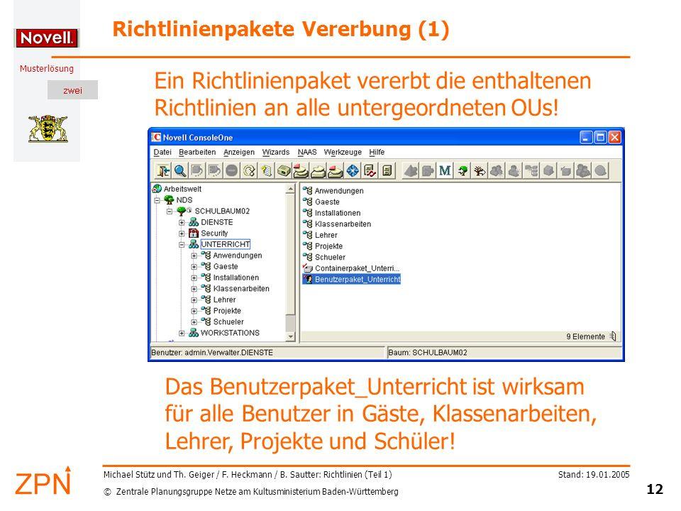 © Zentrale Planungsgruppe Netze am Kultusministerium Baden-Württemberg Musterlösung Stand: 19.01.2005 12 Michael Stütz und Th. Geiger / F. Heckmann /