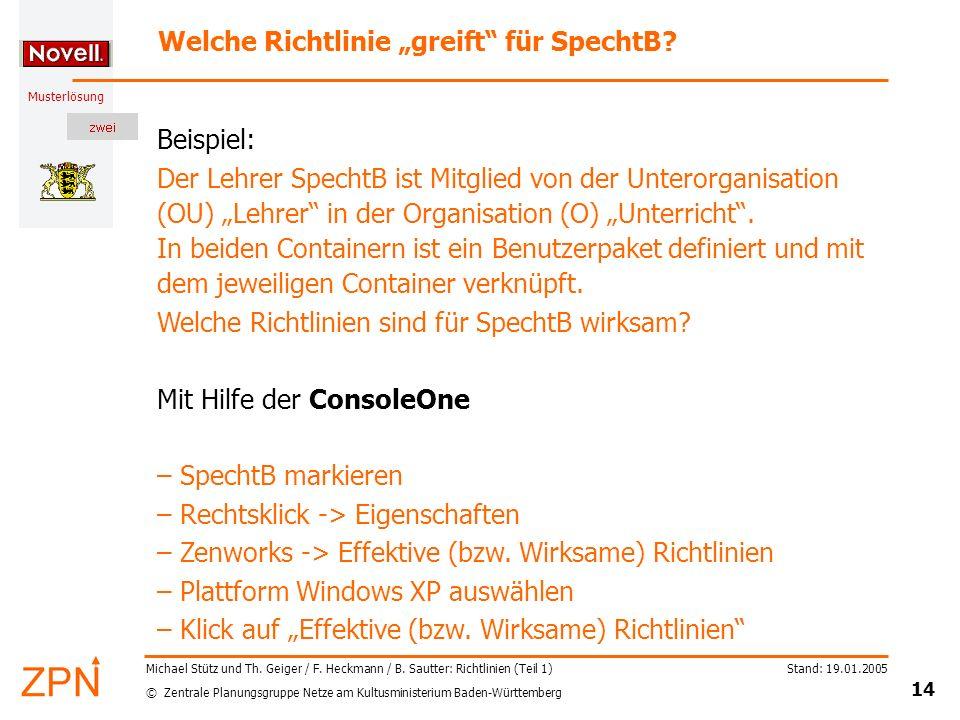 © Zentrale Planungsgruppe Netze am Kultusministerium Baden-Württemberg Musterlösung Stand: 19.01.2005 14 Michael Stütz und Th. Geiger / F. Heckmann /