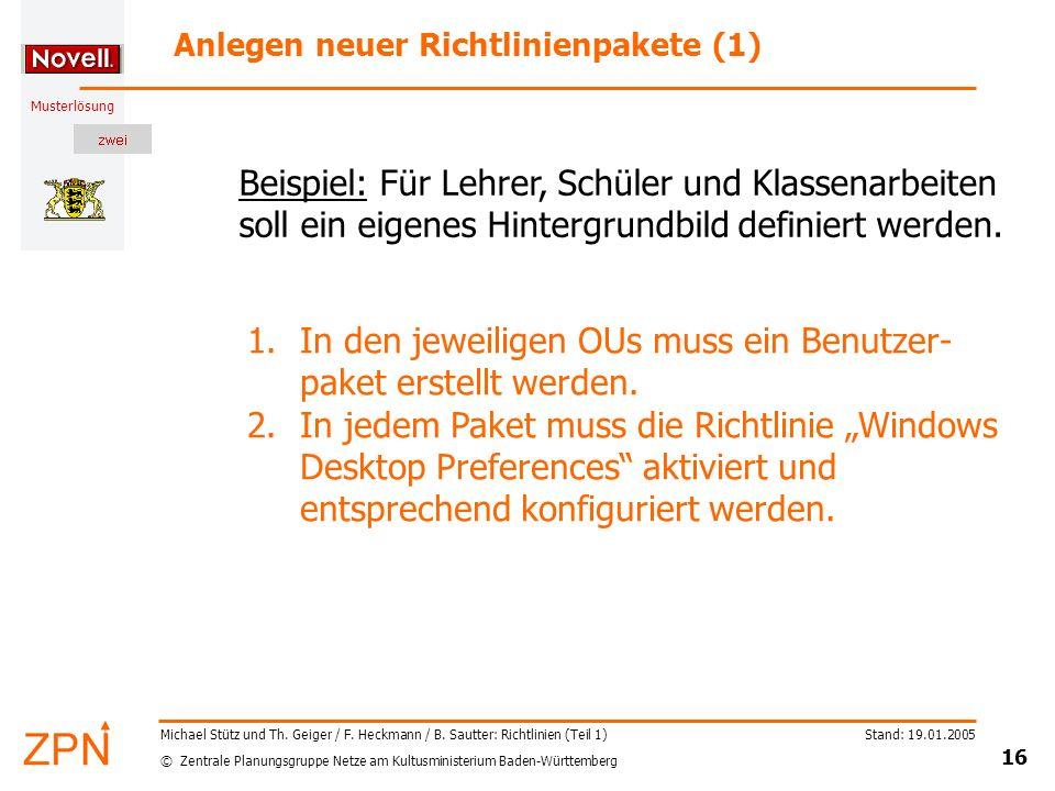 © Zentrale Planungsgruppe Netze am Kultusministerium Baden-Württemberg Musterlösung Stand: 19.01.2005 16 Michael Stütz und Th. Geiger / F. Heckmann /