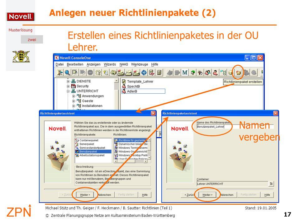 © Zentrale Planungsgruppe Netze am Kultusministerium Baden-Württemberg Musterlösung Stand: 19.01.2005 17 Michael Stütz und Th. Geiger / F. Heckmann /