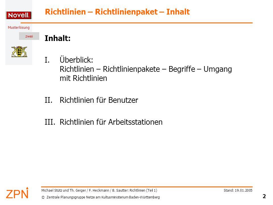 © Zentrale Planungsgruppe Netze am Kultusministerium Baden-Württemberg Musterlösung Stand: 19.01.2005 2 Michael Stütz und Th. Geiger / F. Heckmann / B