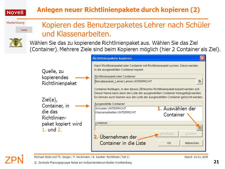 © Zentrale Planungsgruppe Netze am Kultusministerium Baden-Württemberg Musterlösung Stand: 19.01.2005 21 Michael Stütz und Th. Geiger / F. Heckmann /