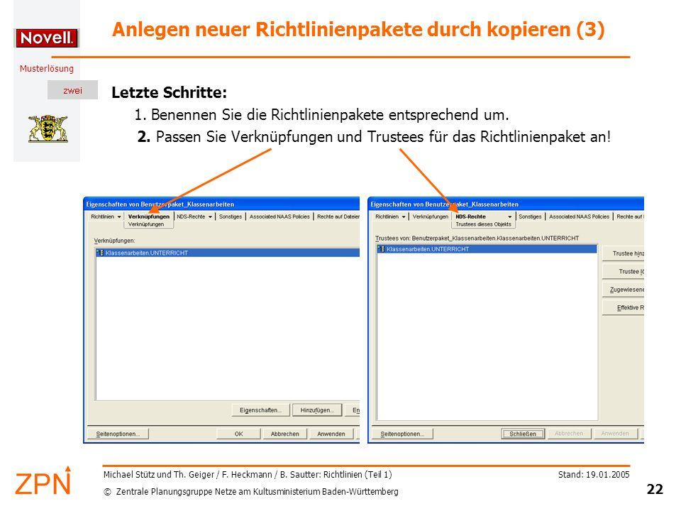 © Zentrale Planungsgruppe Netze am Kultusministerium Baden-Württemberg Musterlösung Stand: 19.01.2005 22 Michael Stütz und Th. Geiger / F. Heckmann /