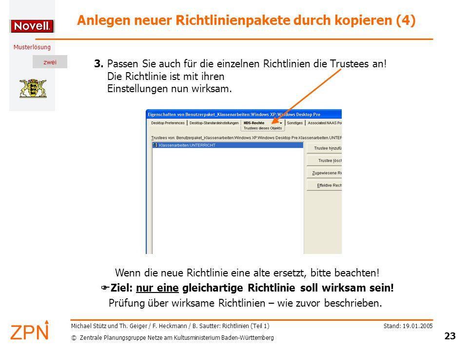 © Zentrale Planungsgruppe Netze am Kultusministerium Baden-Württemberg Musterlösung Stand: 19.01.2005 23 Michael Stütz und Th. Geiger / F. Heckmann /