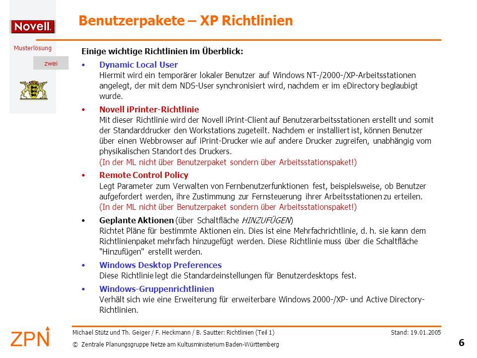 © Zentrale Planungsgruppe Netze am Kultusministerium Baden-Württemberg Musterlösung Stand: 19.01.2005 17 Michael Stütz und Th.