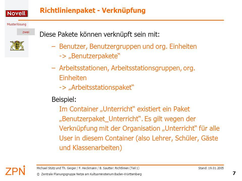 © Zentrale Planungsgruppe Netze am Kultusministerium Baden-Württemberg Musterlösung Stand: 19.01.2005 18 Michael Stütz und Th.