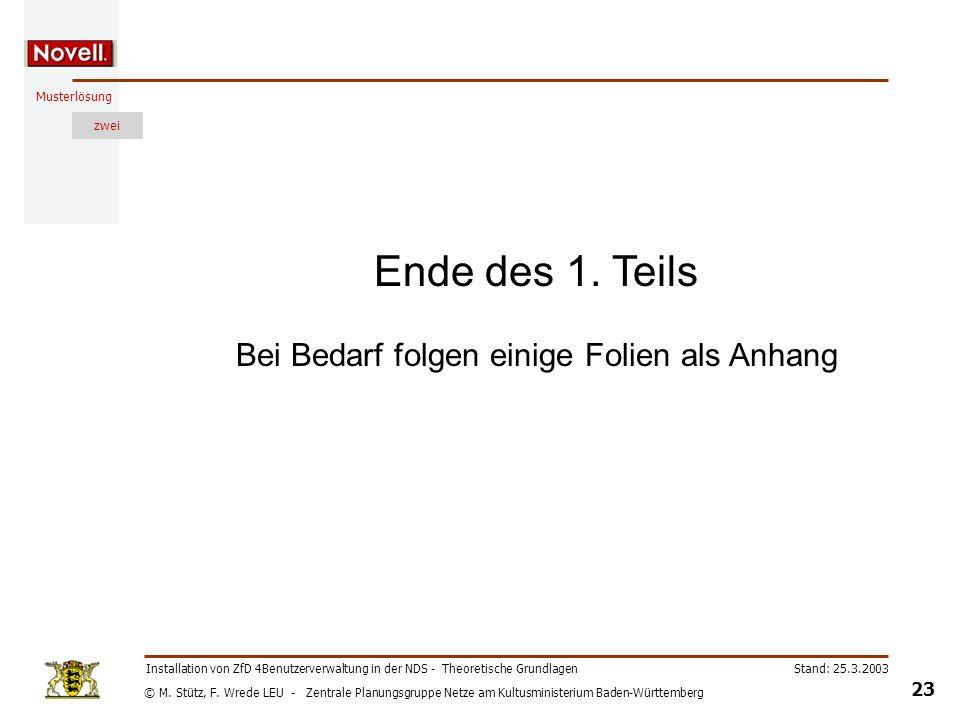 © M. Stütz, F. Wrede LEU - Zentrale Planungsgruppe Netze am Kultusministerium Baden-Württemberg Musterlösung zwei Stand: 25.3.2003 23 Installation von