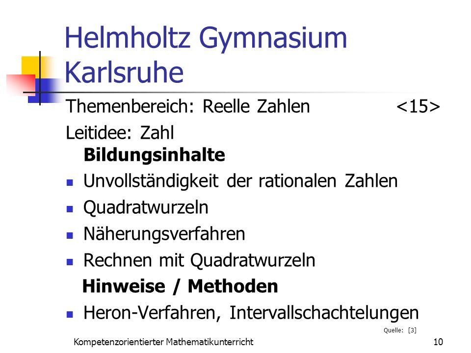 Helmholtz Gymnasium Karlsruhe Themenbereich: Reelle Zahlen Leitidee: Zahl Bildungsinhalte Unvollständigkeit der rationalen Zahlen Quadratwurzeln Näher